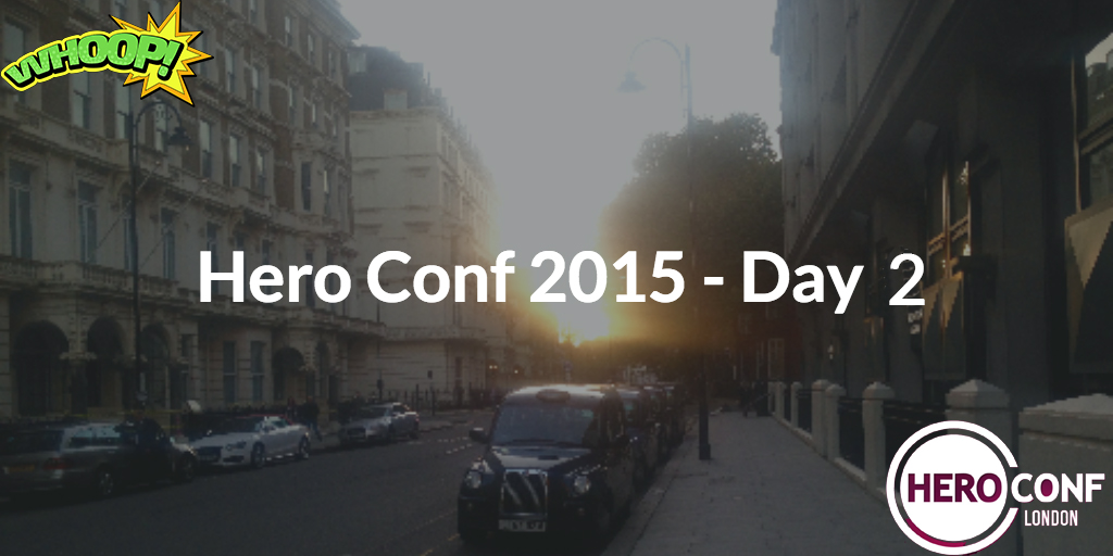 Impressions From The Hero Conf 2015 London…
