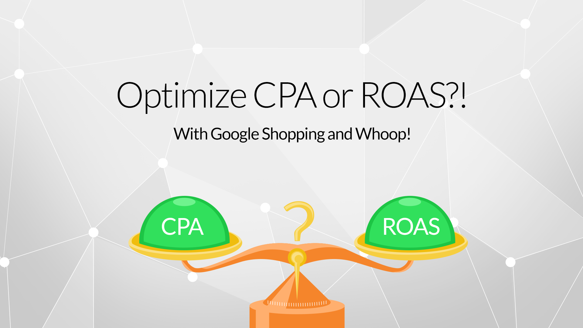 Google Shopping Strategies: CPA Or ROAS?