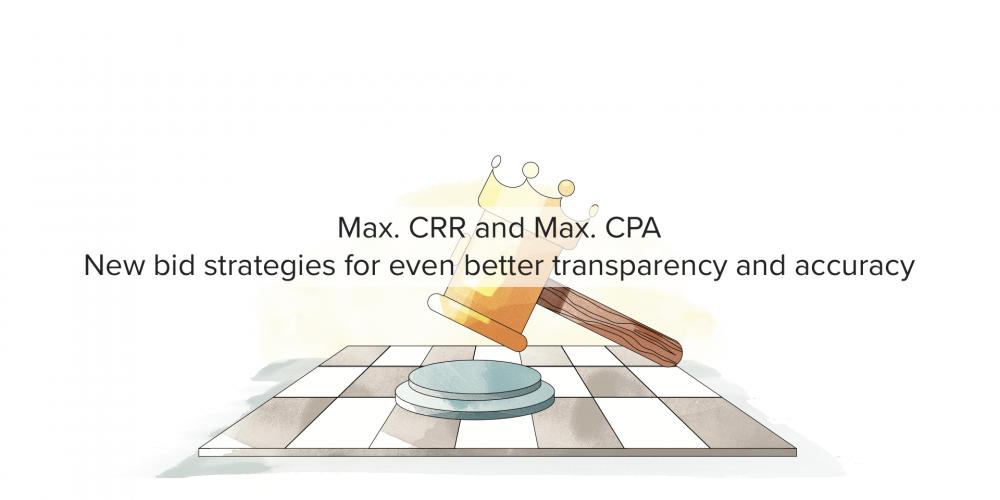 MaxCRR and MaxCPA bid strategies