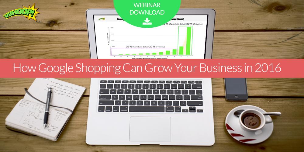 Webinar Download: How Google Shopping Can Grow…
