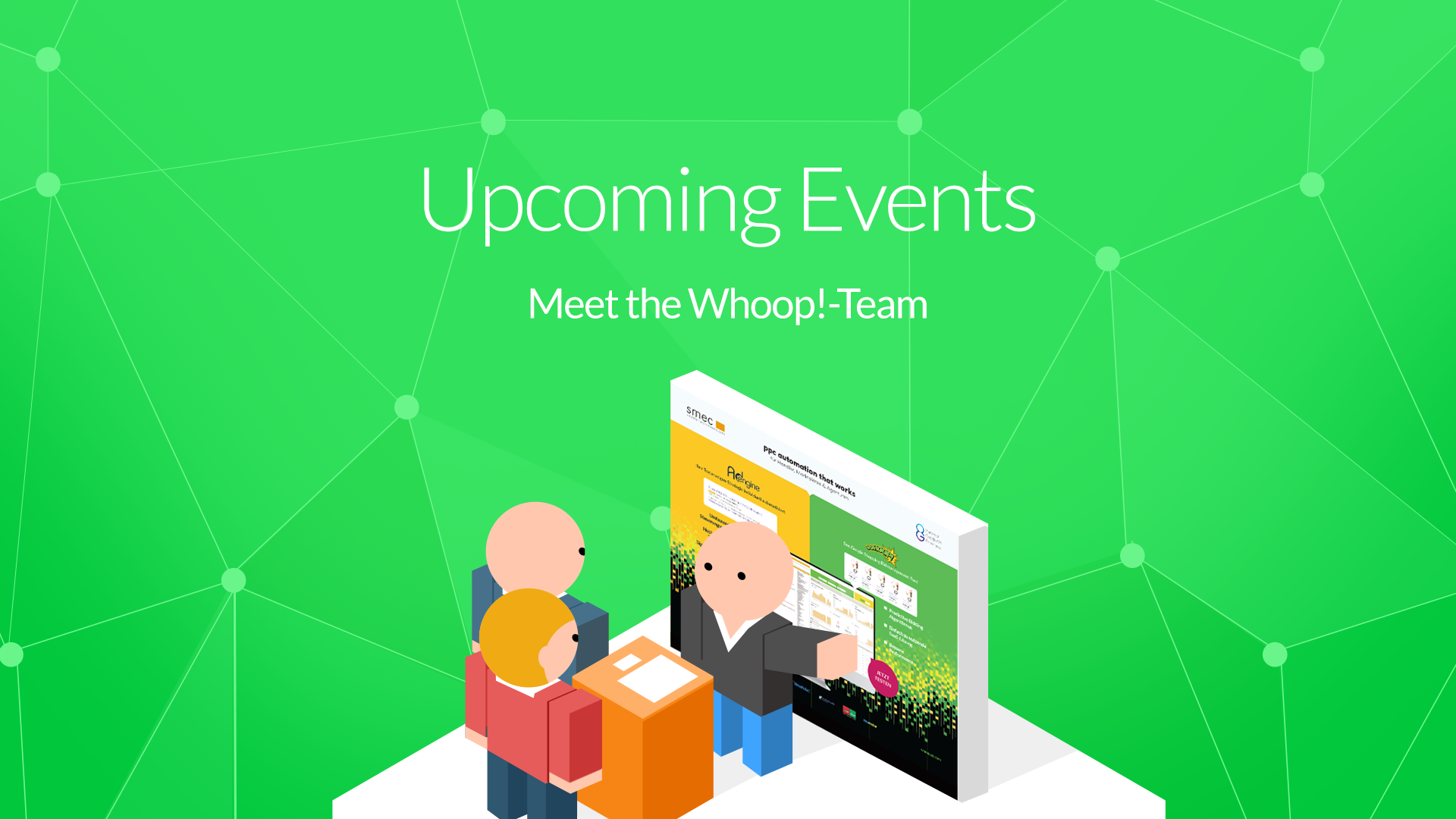 Meet us at our Upcoming Events