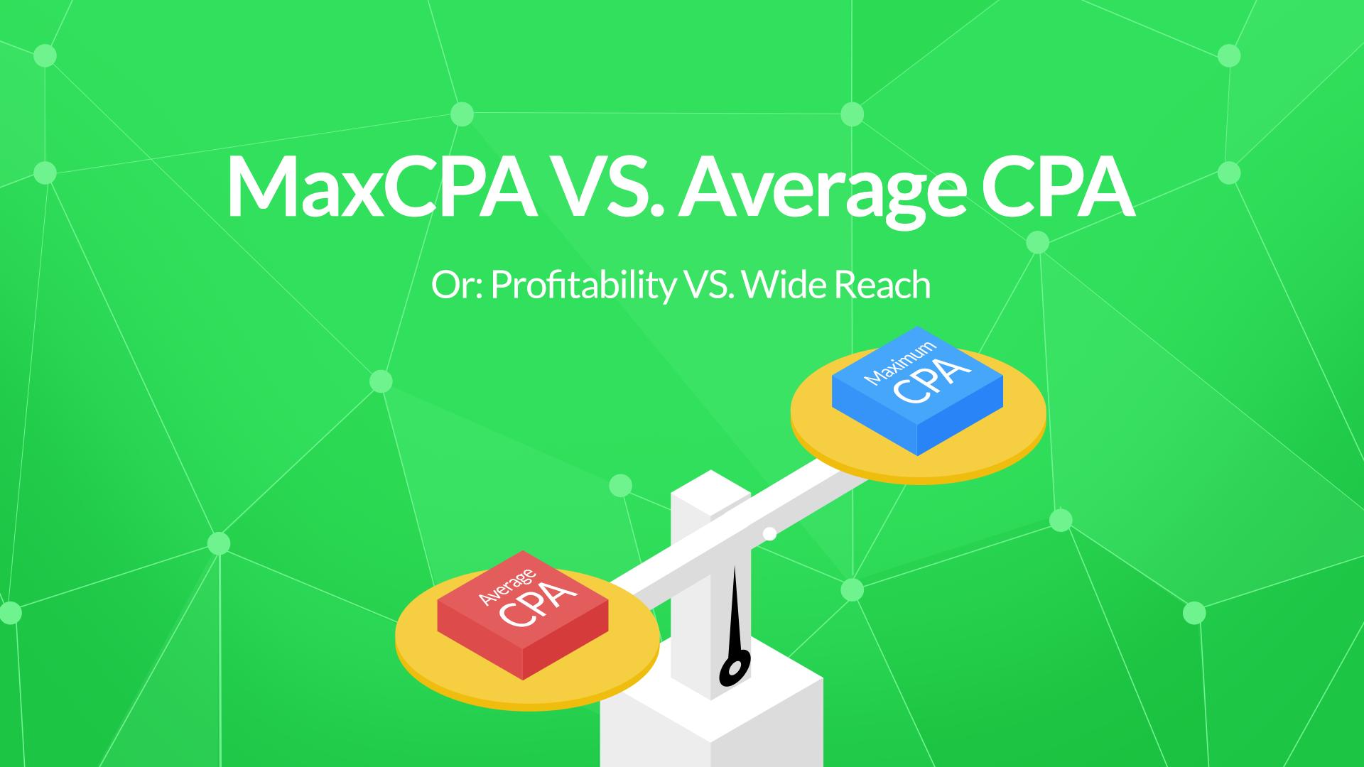 Max CPA vs Average CPA