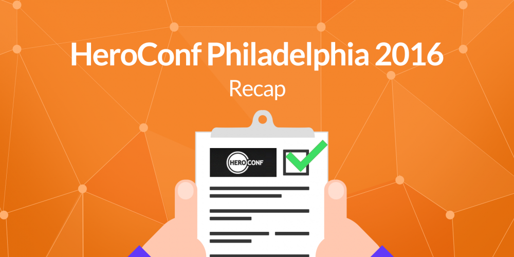 HeroConf Philadelphia 2016 – Recap and Impressions