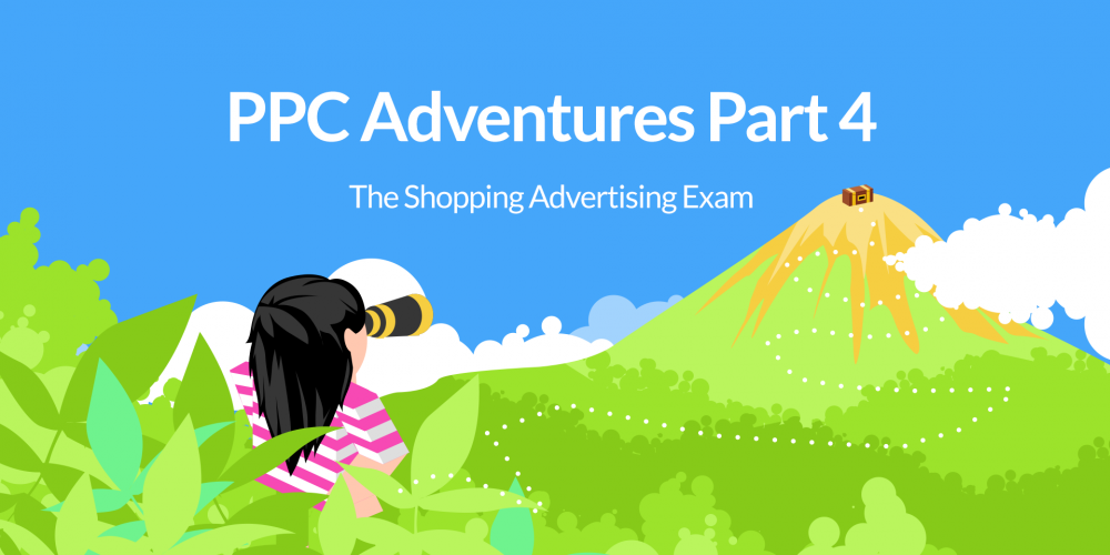 PPC Adventures Part 4: The Shopping Advertising…