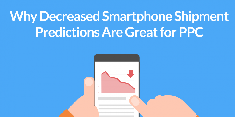 Why Decreased Smartphone Shipments Predictions Are Great…