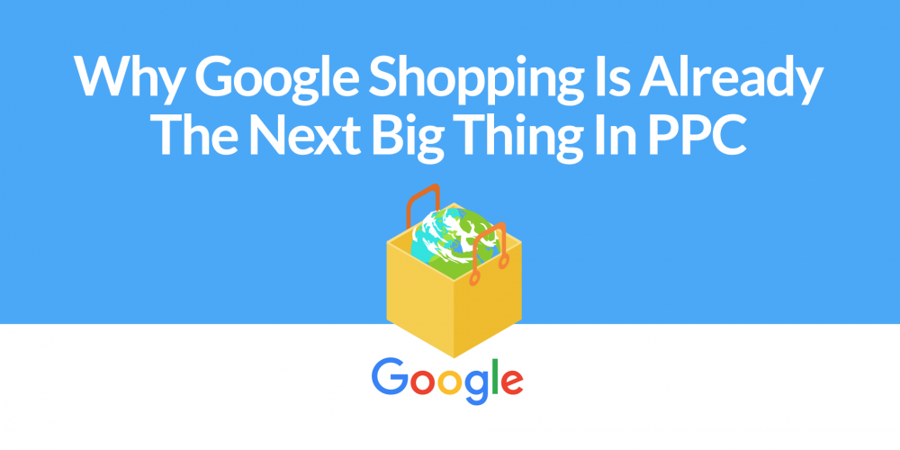 Why Google Shopping Is Already The Next…