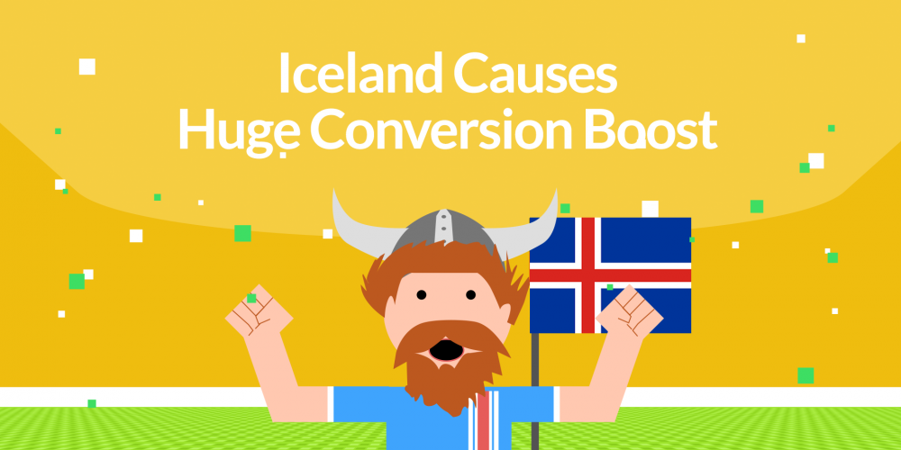 Iceland Causes Huge Conversion Boost