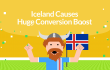 Iceland causes conversion boost