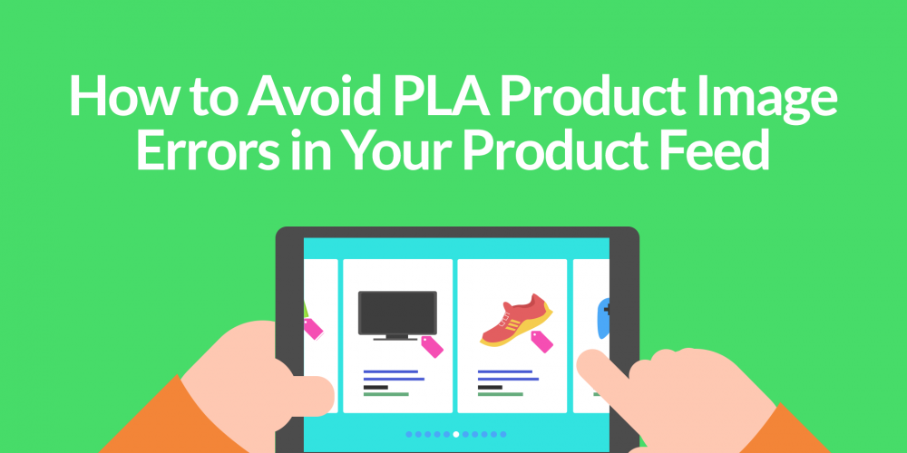 How to Avoid PLA Product Image Errors…