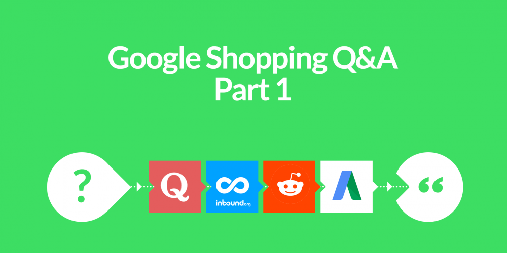 Google Shopping Q&A – Part 1