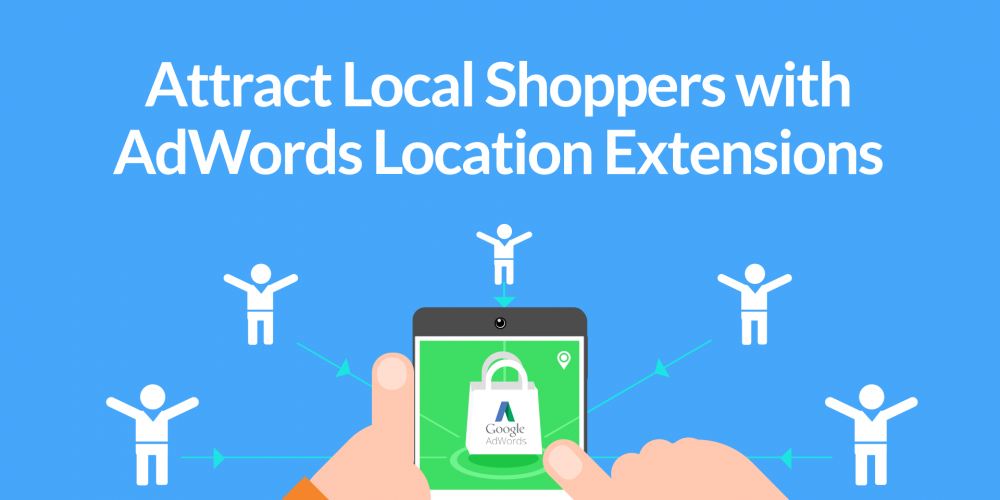 Attract Local Shoppers with AdWords Location Extensions