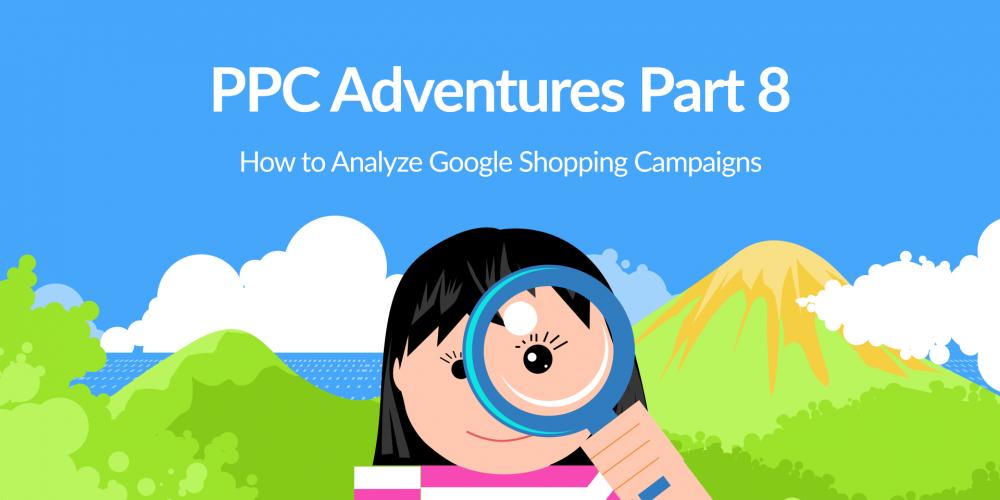 PPC Adventure Part 8: How to Analyze…