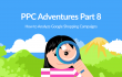 Hero PPC Adenture Part 8: How to Analyze Google Shopping Campaigns