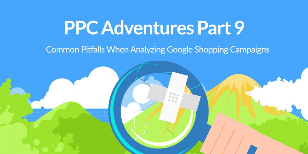 PPC Adventures Part 9: Common Pitfalls When…