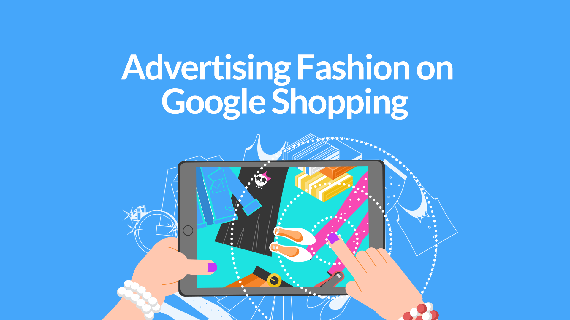 Advertising Fashion on Google Shopping: It's Time…